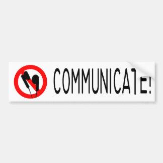 COMMUNICATE! BUMPER STICKER