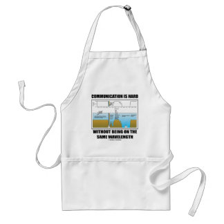 Communication Hard Without Being Same Wavelength Adult Apron