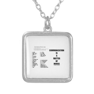 Communication Is A Matter Of Morse Code Humor Square Pendant Necklace