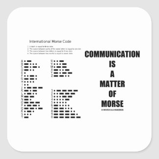 Communication Is A Matter Of Morse Code Humor Square Sticker
