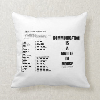 Communication Is A Matter Of Morse Code Humor Throw Pillow