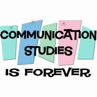 Communication Studies Is Forever Photo Cut Out