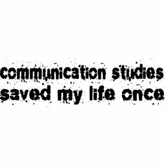 Communication Studies Saved My Life Once Photo Sculptures