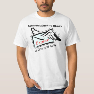 Communication to heaven is fast and easy t shirt