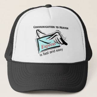 Communication to heaven is fast and easy trucker hat