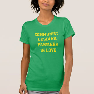 communist lesbian farmers in love T-Shirt