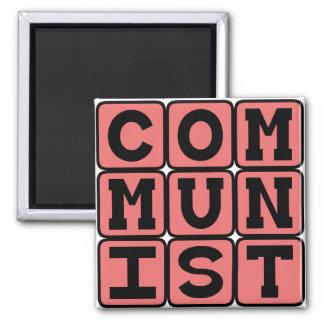 Communist, Practicers of Communism Refrigerator Magnet