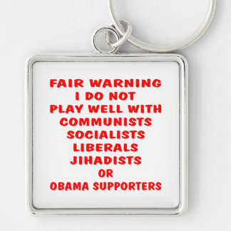 Communists, Socialist, Liberals, Jihadists, Obama Keychain