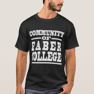 COMMUNITY OF FABER COLLEGE T-Shirt