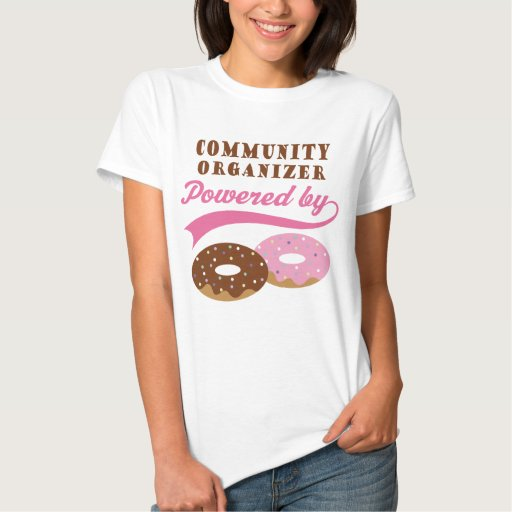 Community Organizer Funny Gift Tshirt