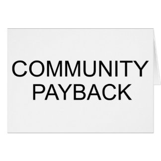 Community Payback Greeting Card
