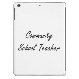 Community School Teacher Artistic Job Design iPad Air Cases