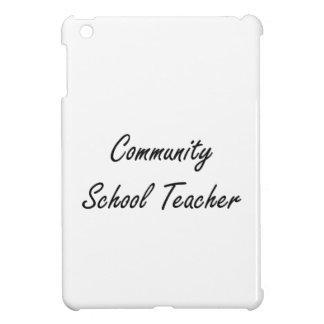 Community School Teacher Artistic Job Design iPad Mini Cover