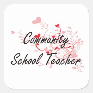 Community School Teacher Artistic Job Design with Square Sticker