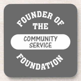 Community service starts with me as the foundation coaster