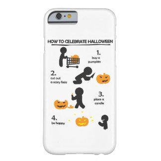 Cómo celebrar Halloween Jack-o Funda De iPhone 6 Barely There