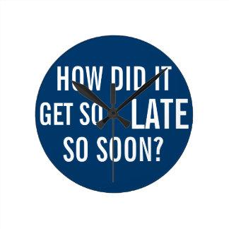 ¿Cómo consiguió tan atrasado tan pronto? Reloj De Pared