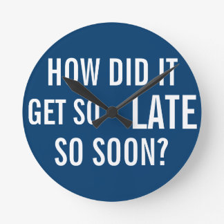 ¿Cómo consiguió tan atrasado tan pronto? Reloj Redondo Mediano
