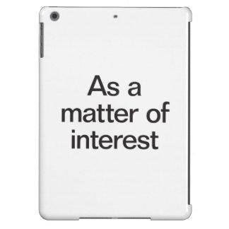 como cuestión de interés funda para iPad air