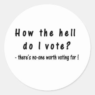 ¿Cómo el infierno voto? Pegatina Redonda