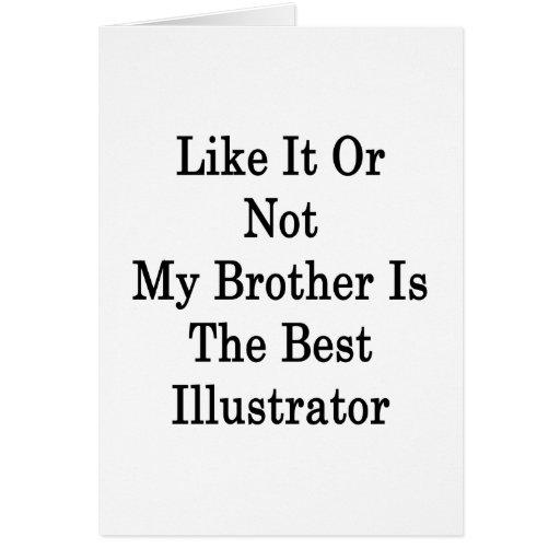 Como él o no mi Brother es el mejor ilustrador Tarjeta De Felicitación