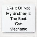 Como él o no mi Brother es el mejor mecánico de co Tapete De Raton