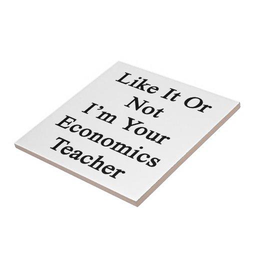 Como él o no mí es su profesor de la economía azulejo cuadrado pequeño
