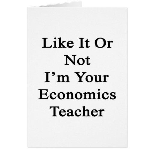 Como él o no mí es su profesor de la economía tarjeta de felicitación