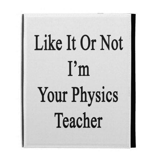 Como él o no mí es su profesor de la física