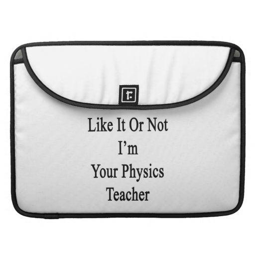 Como él o no mí es su profesor de la física funda para macbooks