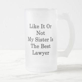 Como él o no mi hermana es el mejor abogado tazas