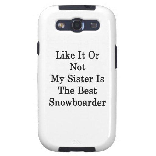 Como él o no mi hermana es el mejor Snowboarder Samsung Galaxy S3 Coberturas