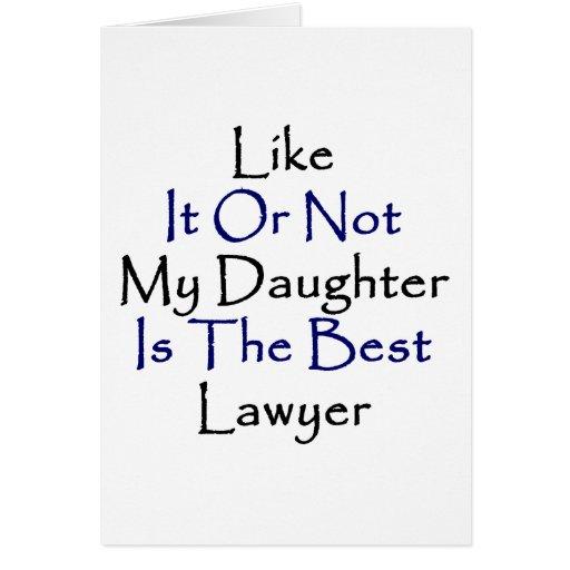 Como él o no mi hija es el mejor abogado tarjeta de felicitación