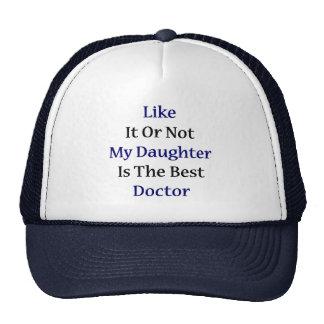 Como él o no mi hija es el mejor doctor gorro de camionero