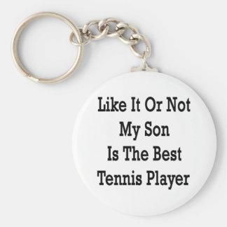 Como él o no mi hijo es el mejor jugador de tenis llavero redondo tipo pin
