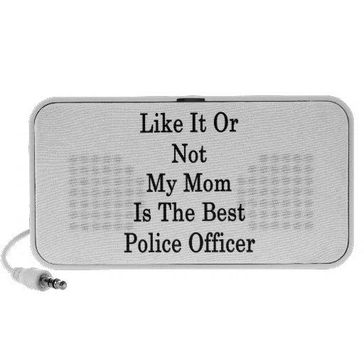 Como él o no mi mamá es el mejor oficial de policí altavoz de viajar