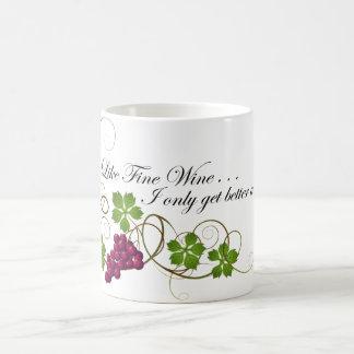 """Como el vino fino…"" Taza de café"
