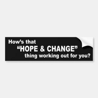 """¿Cómo esa cosa de la """"esperanza y del cambio"""" se e Pegatina Para Auto"""