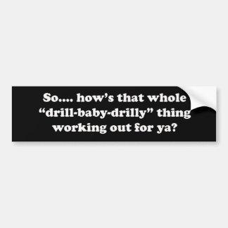 ¿Cómo esa cosa del bebé del taladro drilly está tr Pegatina Para Auto