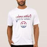 ¿¿Cómo Estás? Colores de la bandera de América T-shirt