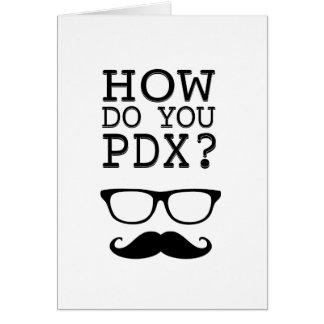 ¿Cómo hace usted PDX ¡El Stache Tarjetón