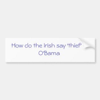 """Cómo haga el irlandés para decir al """"ladrón"""" - O'B Pegatina Para Auto"""