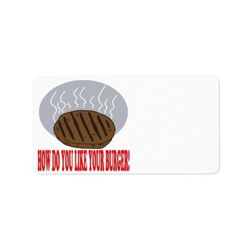 Cómo haga usted tiene gusto de su hamburguesa etiqueta de dirección