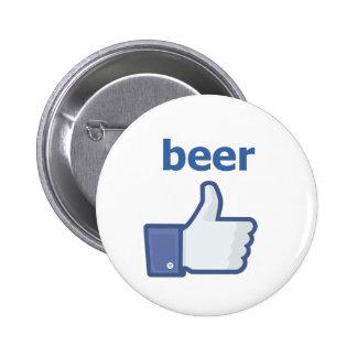 COMO la cerveza Pin Redondo De 2 Pulgadas