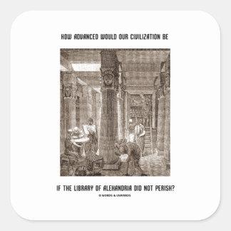 Cómo la civilización avanzada sea si biblioteca pegatina cuadrada