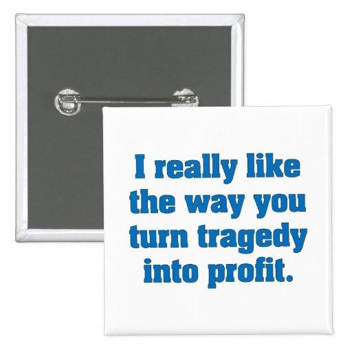 Como la manera usted da vuelta a tragedia en benef pins