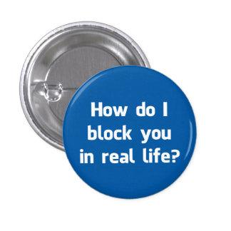 ¿Cómo le bloqueo en vida real? Pin Redondo De 1 Pulgada