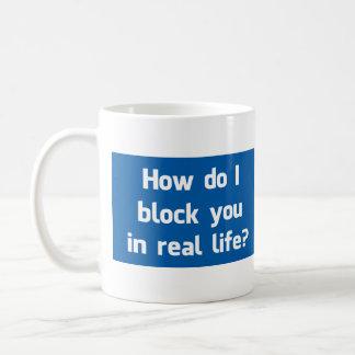 ¿Cómo le bloqueo en vida real? Taza
