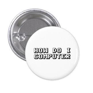 Cómo lo hace el ordenador de I Pin Redondo De 1 Pulgada