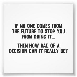 ¿Cómo malo de una decisión puede realmente estar? Impresiones Fotograficas